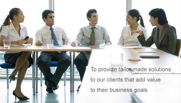 To provide tailor made solutions to our clients that add value to their business goals