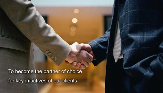 To become the partner of choice for key initiatives of our clients